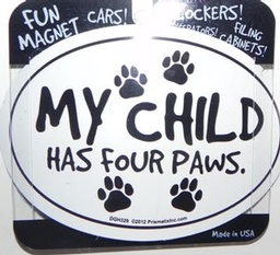 My Child Has Four Paws Magnet
